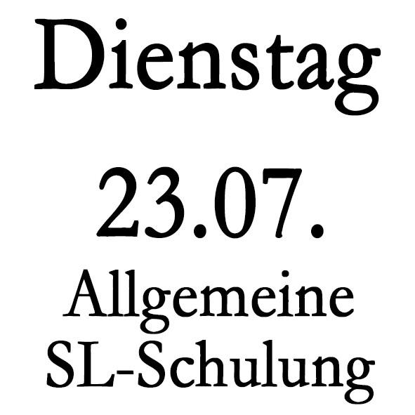 Dienstag 23.07. Allgemeine SL-Schulung-Copy