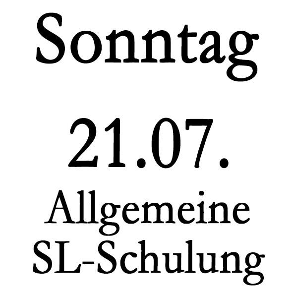 Sonntag 21.07. Allgemeine SL-Schulung