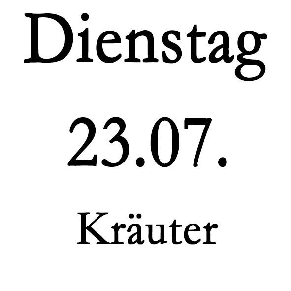 Dienstag 23.07. Kräuter-Schulung