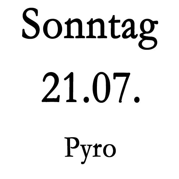 Sonntag 21.07. Pyro-Schulung