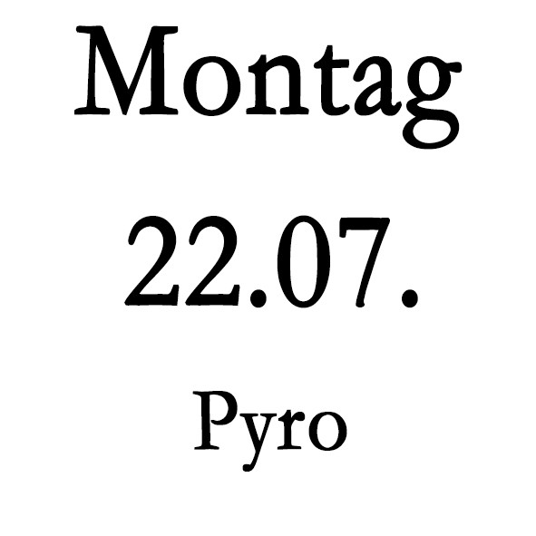 Montag 22.07. Pyro-Schulung