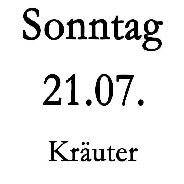Sonntag 21.07. Kräuter-Schulung